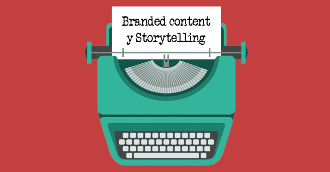 Branded content  y Storytelling